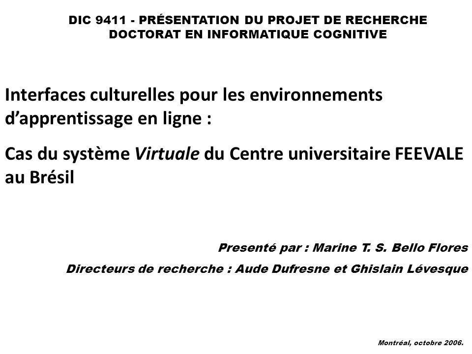 Interfaces culturelles pour les environnements dapprentissage en ligne : Cas du système Virtuale du Centre universitaire FEEVALE au Brésil Presenté pa