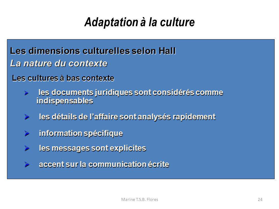 Marine T.S.B. Flores24 Les dimensions culturelles selon Hall La nature du contexte Les cultures à bas contexte Les cultures à bas contexte les documen