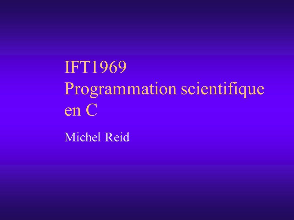 IFT1969 Programmation scientifique en C Michel Reid