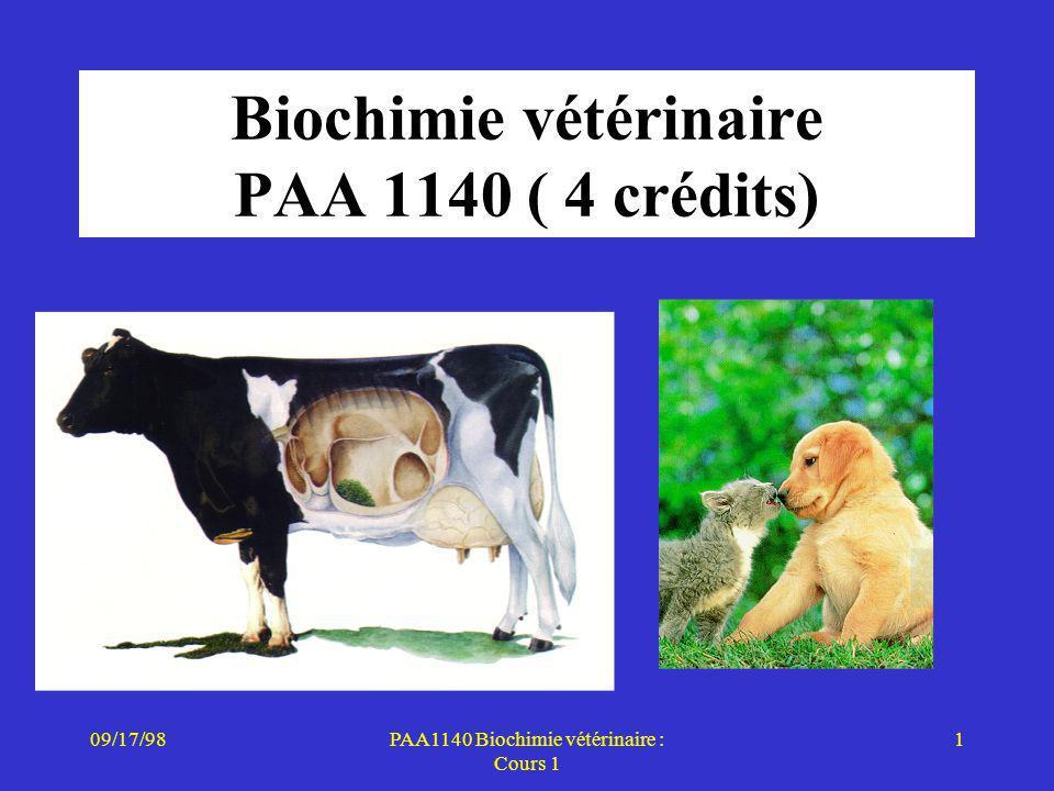 09/17/981PAA1140 Biochimie vétérinaire : Cours 1 Biochimie vétérinaire PAA 1140 ( 4 crédits)