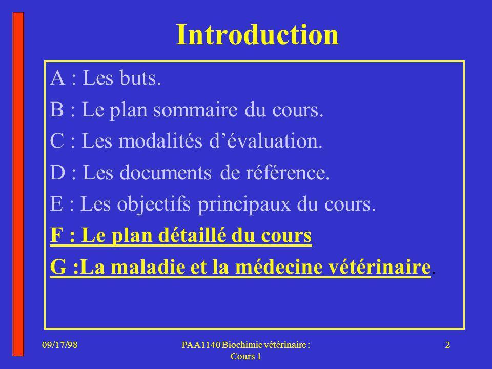 09/17/982PAA1140 Biochimie vétérinaire : Cours 1 Introduction A : Les buts.