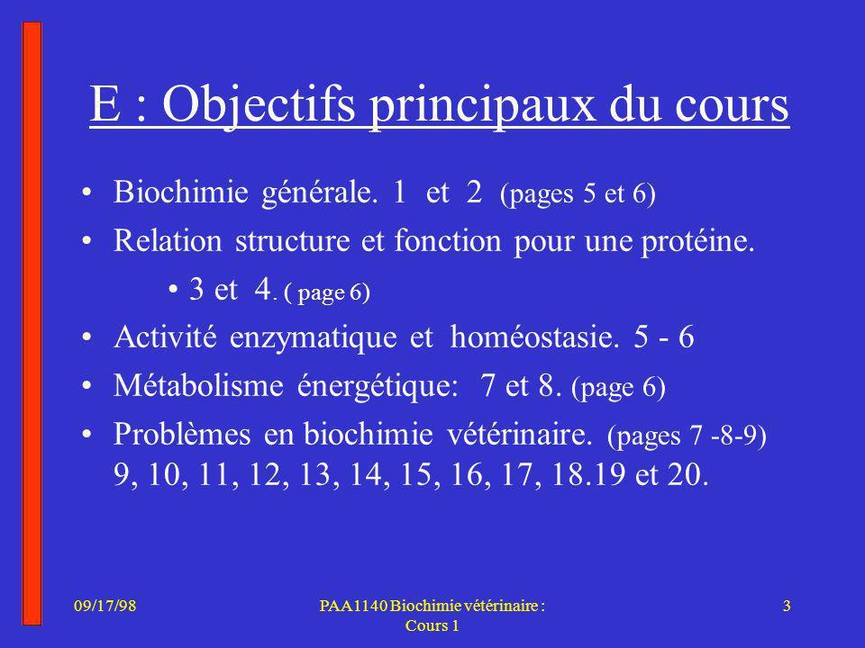09/17/983PAA1140 Biochimie vétérinaire : Cours 1 E : Objectifs principaux du cours Biochimie générale.