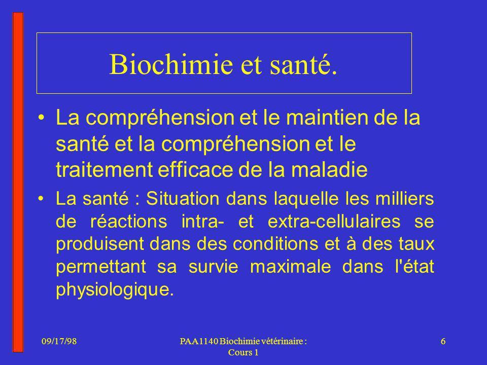 09/17/986PAA1140 Biochimie vétérinaire : Cours 1 Biochimie et santé.