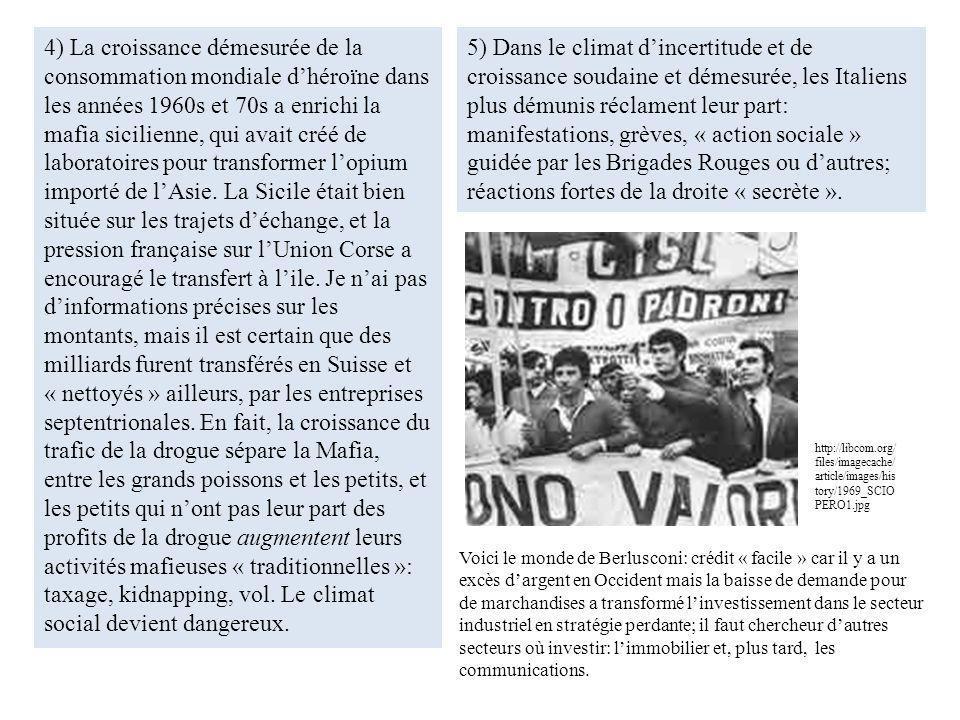 4) La croissance démesurée de la consommation mondiale dhéroïne dans les années 1960s et 70s a enrichi la mafia sicilienne, qui avait créé de laborato