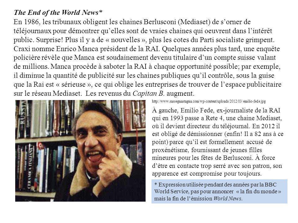En 1986, les tribunaux obligent les chaines Berlusconi (Mediaset) de sorner de téléjournaux pour démontrer quelles sont de vraies chaines qui oeuvrent