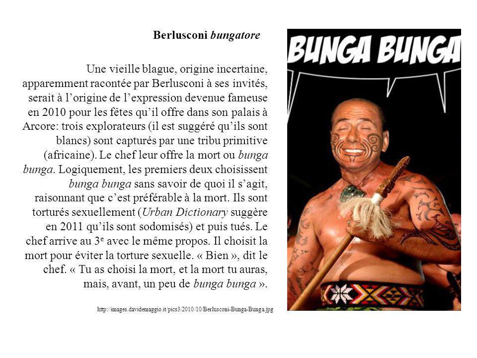 Une vieille blague, origine incertaine, apparemment racontée par Berlusconi à ses invités, serait à lorigine de lexpression devenue fameuse en 2010 po