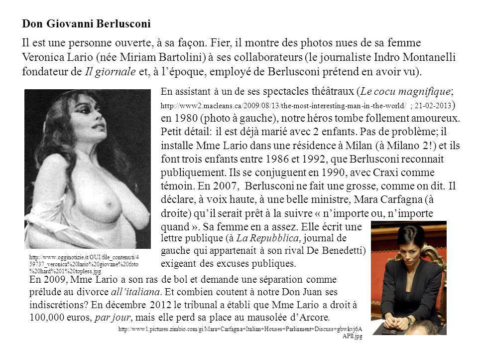 Don Giovanni Berlusconi Il est une personne ouverte, à sa façon. Fier, il montre des photos nues de sa femme Veronica Lario (née Miriam Bartolini) à s
