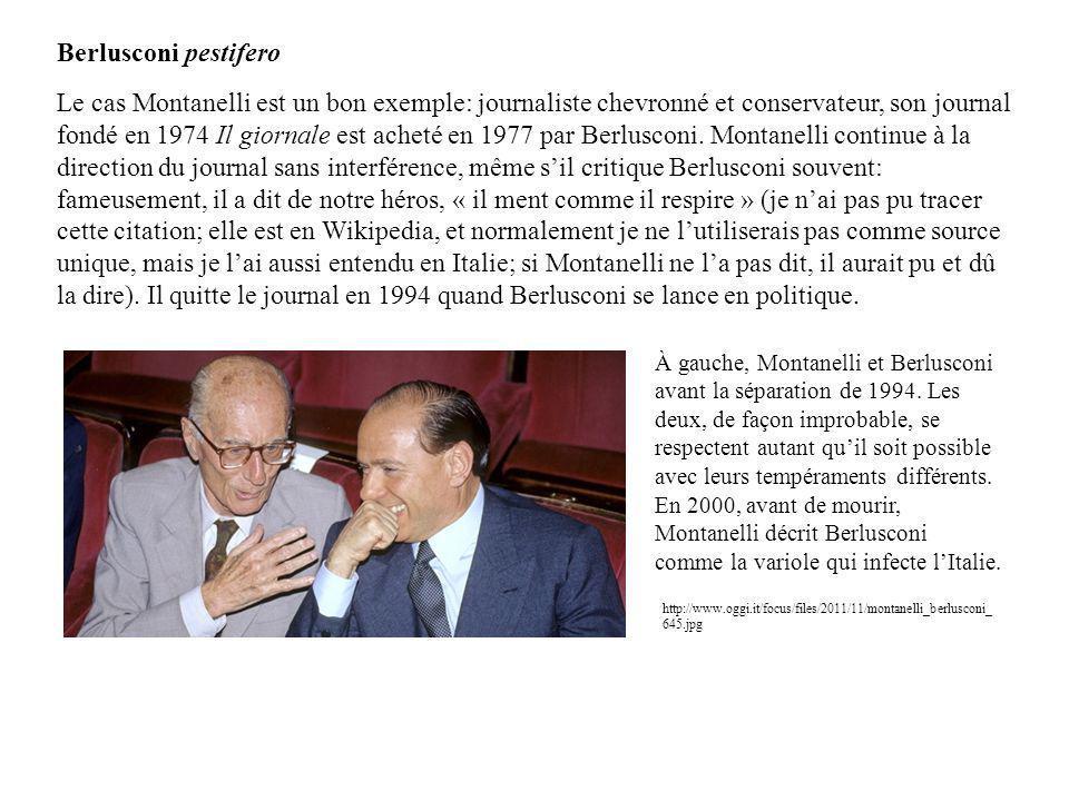 Le cas Montanelli est un bon exemple: journaliste chevronné et conservateur, son journal fondé en 1974 Il giornale est acheté en 1977 par Berlusconi.