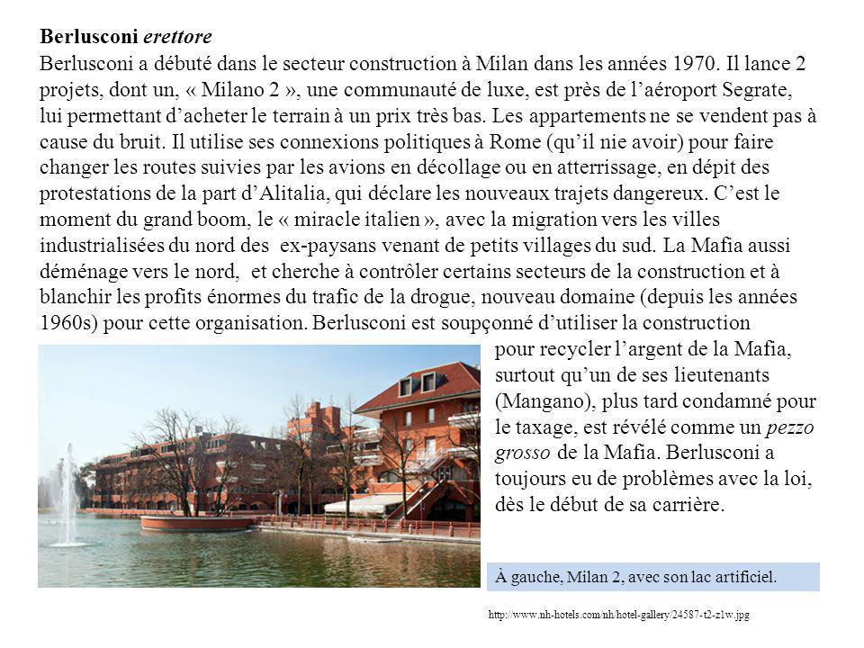 Berlusconi a débuté dans le secteur construction à Milan dans les années 1970. Il lance 2 projets, dont un, « Milano 2 », une communauté de luxe, est