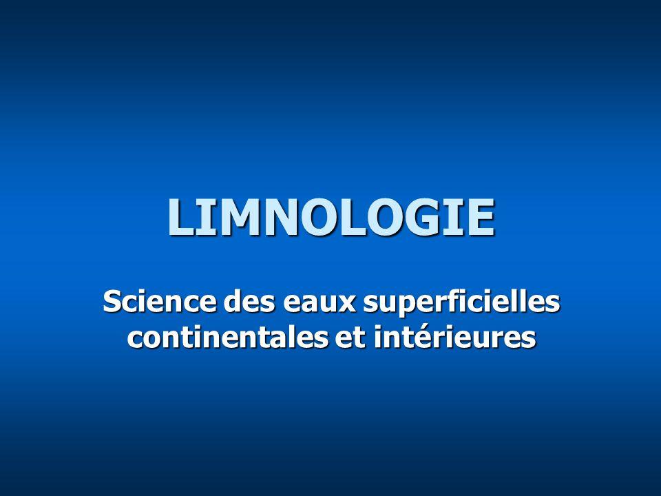 LIMNOLOGIE Science des eaux superficielles continentales et intérieures