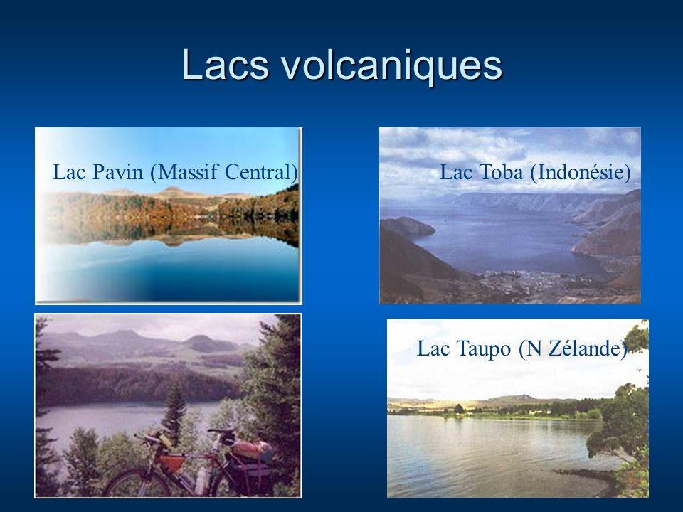 Lacs volcaniques Lac Pavin (Massif Central) Lac Taupo (N Zélande) Lac Toba (Indonésie)