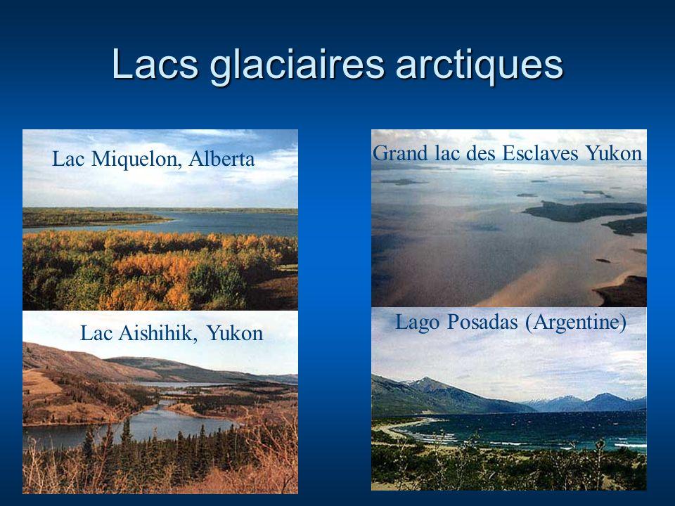 Lacs glaciaires arctiques Lac Miquelon, Alberta Grand lac des Esclaves Yukon Lac Aishihik, Yukon Lago Posadas (Argentine)