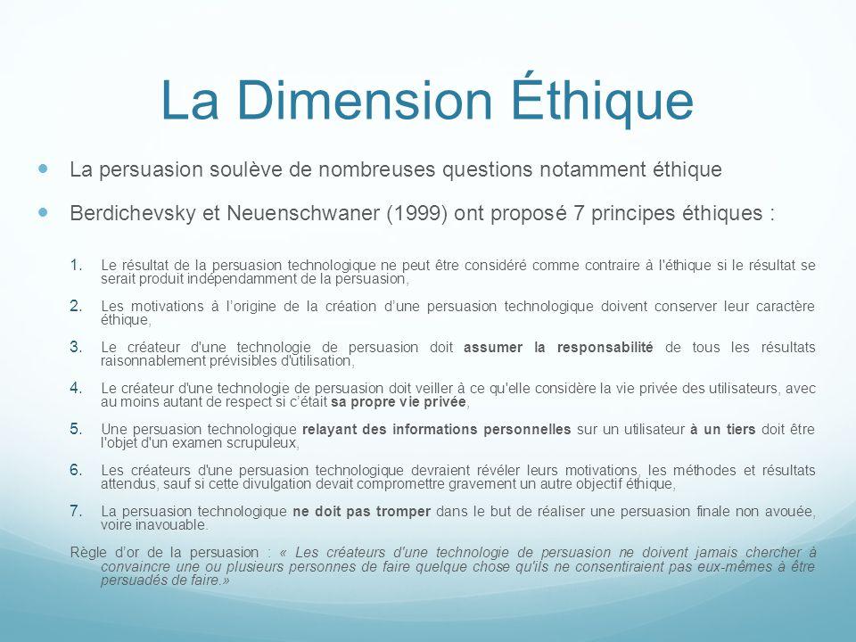 La Dimension Éthique La persuasion soulève de nombreuses questions notamment éthique Berdichevsky et Neuenschwaner (1999) ont proposé 7 principes éthi