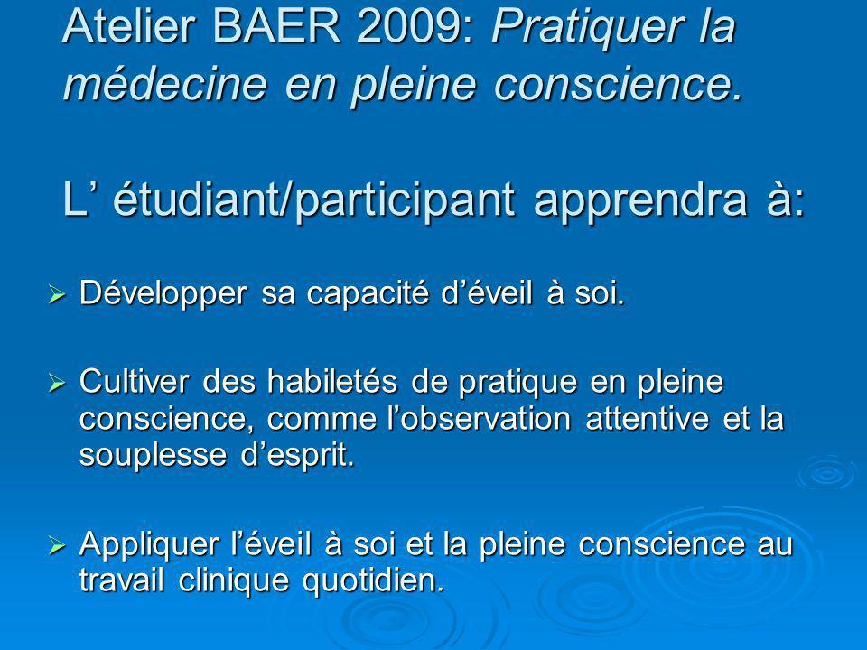 Atelier BAER 2009: Pratiquer la médecine en pleine conscience.