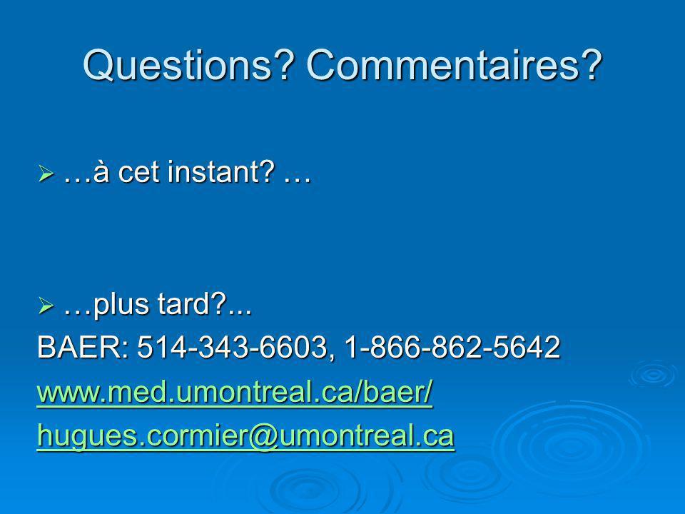 Questions.Commentaires. …à cet instant. … …à cet instant.