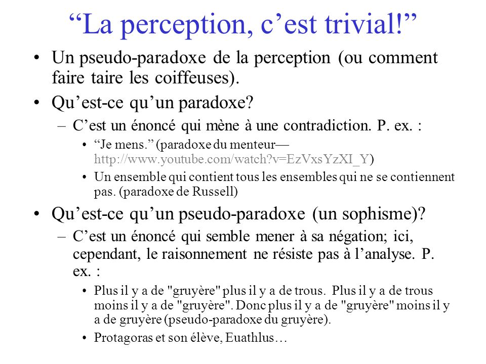 La perception, cest trivial.