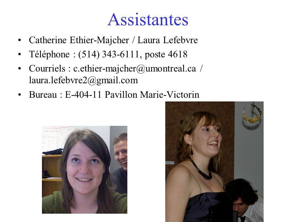 Assistantes Catherine Ethier-Majcher / Laura Lefebvre Téléphone : (514) 343-6111, poste 4618 Courriels : c.ethier-majcher@umontreal.ca / laura.lefebvr