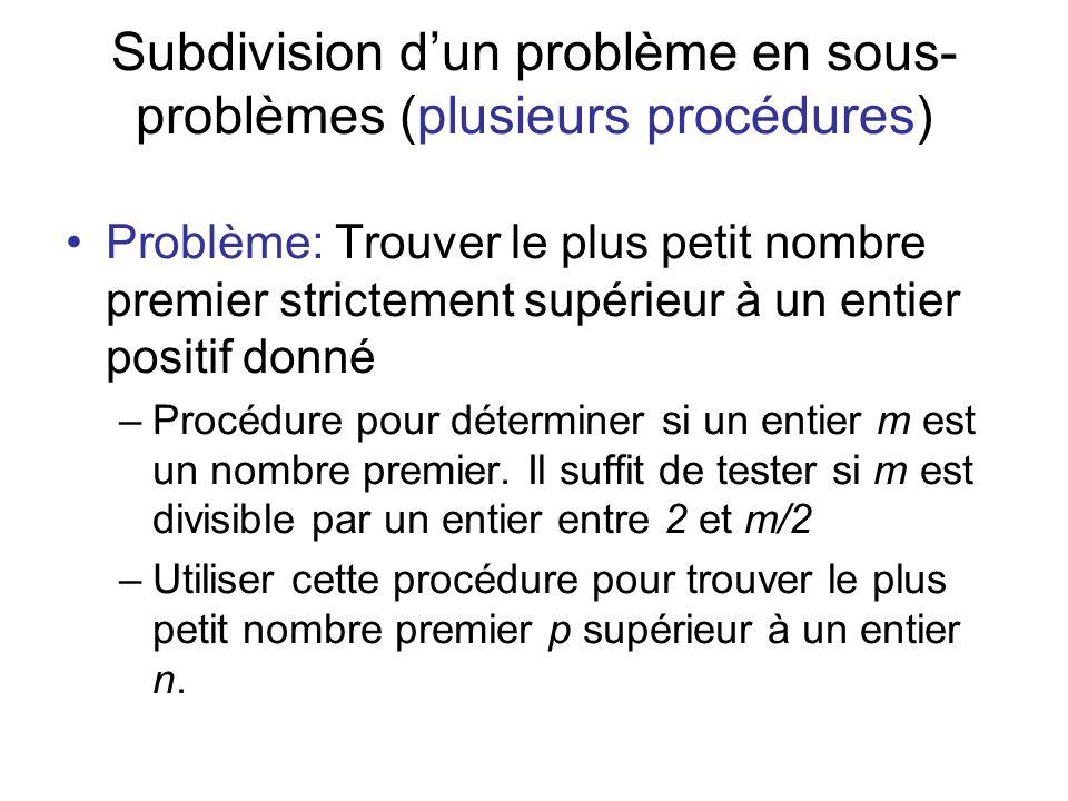 Subdivision dun problème en sous- problèmes (plusieurs procédures) Problème: Trouver le plus petit nombre premier strictement supérieur à un entier po