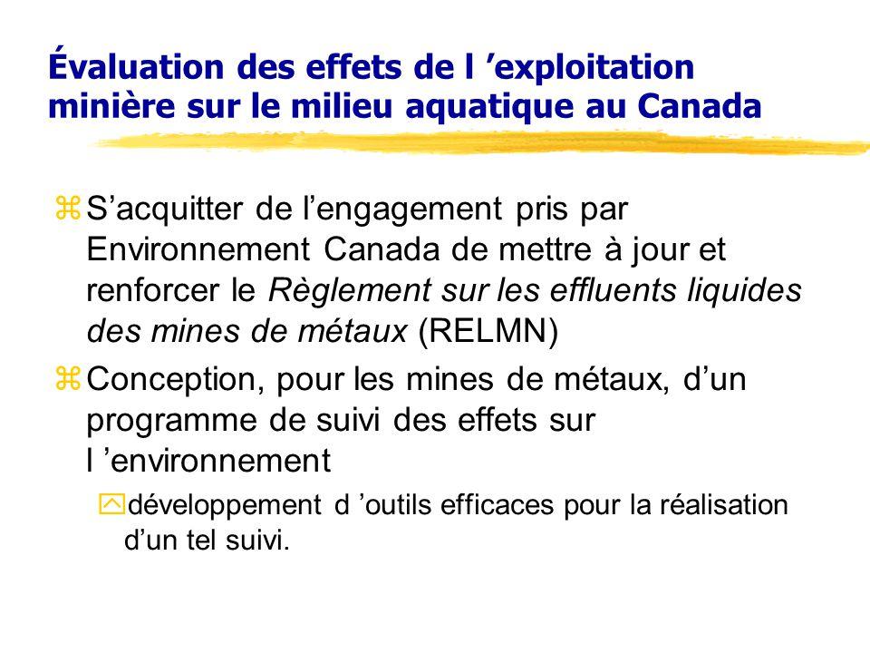 Évaluation des effets de l exploitation minière sur le milieu aquatique au Canada zSacquitter de lengagement pris par Environnement Canada de mettre à