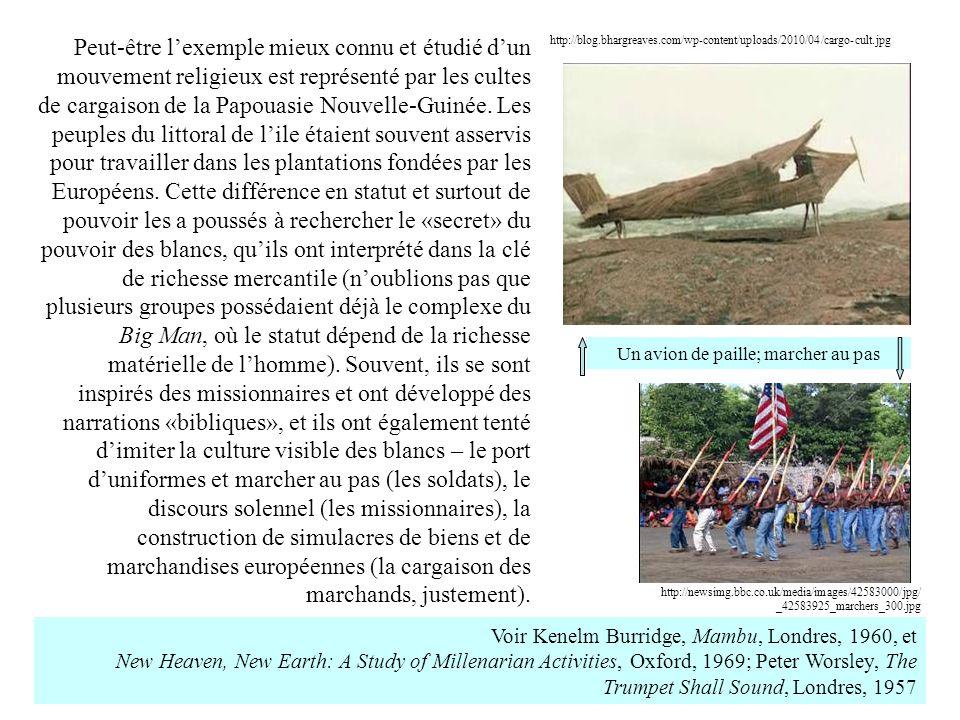 Peut-être lexemple mieux connu et étudié dun mouvement religieux est représenté par les cultes de cargaison de la Papouasie Nouvelle-Guinée. Les peupl