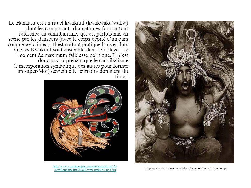Le Hamatsa est un rituel kwakiutl (kwakwakawakw) dont les composants dramatiques font surtout référence au cannibalisme, qui est parfois mis en scène