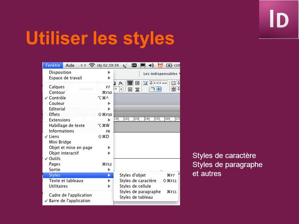 Utiliser les styles Styles de caractère Styles de paragraphe et autres