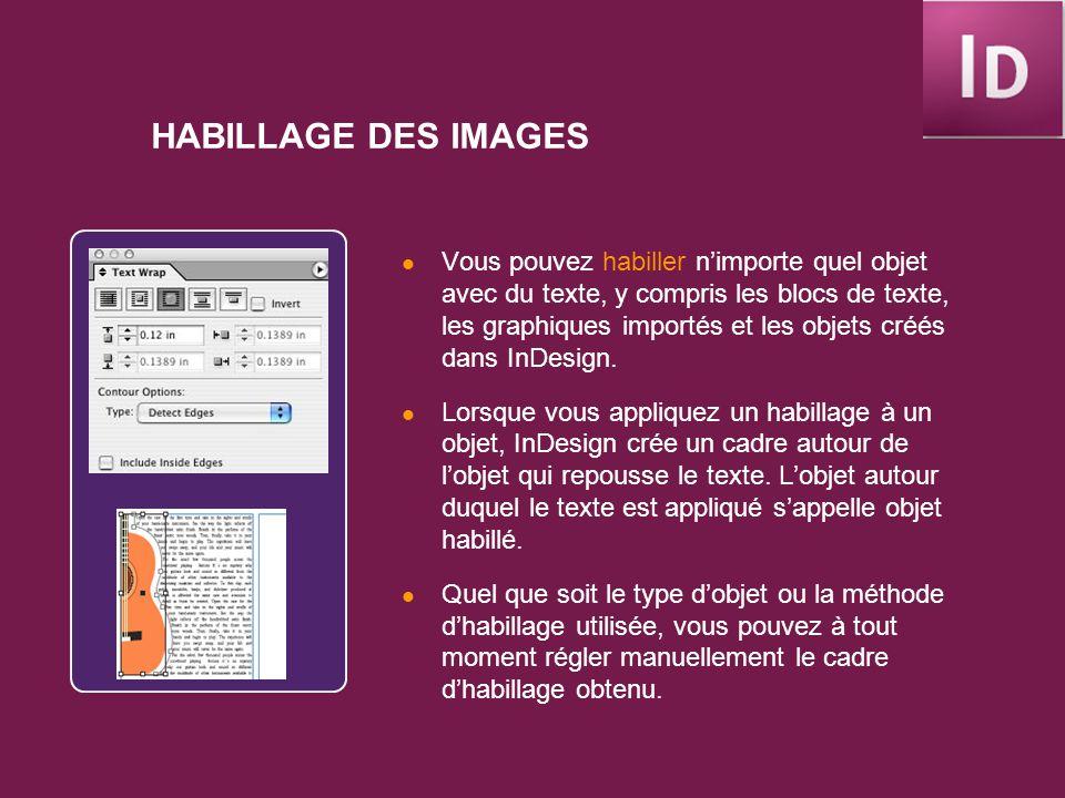 HABILLAGE DES IMAGES Vous pouvez habiller nimporte quel objet avec du texte, y compris les blocs de texte, les graphiques importés et les objets créés