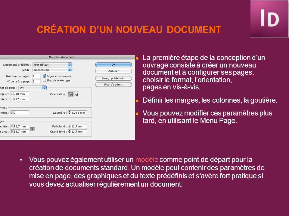 CRÉATION DUN NOUVEAU DOCUMENT La première étape de la conception dun ouvrage consiste à créer un nouveau document et à configurer ses pages, choisir l