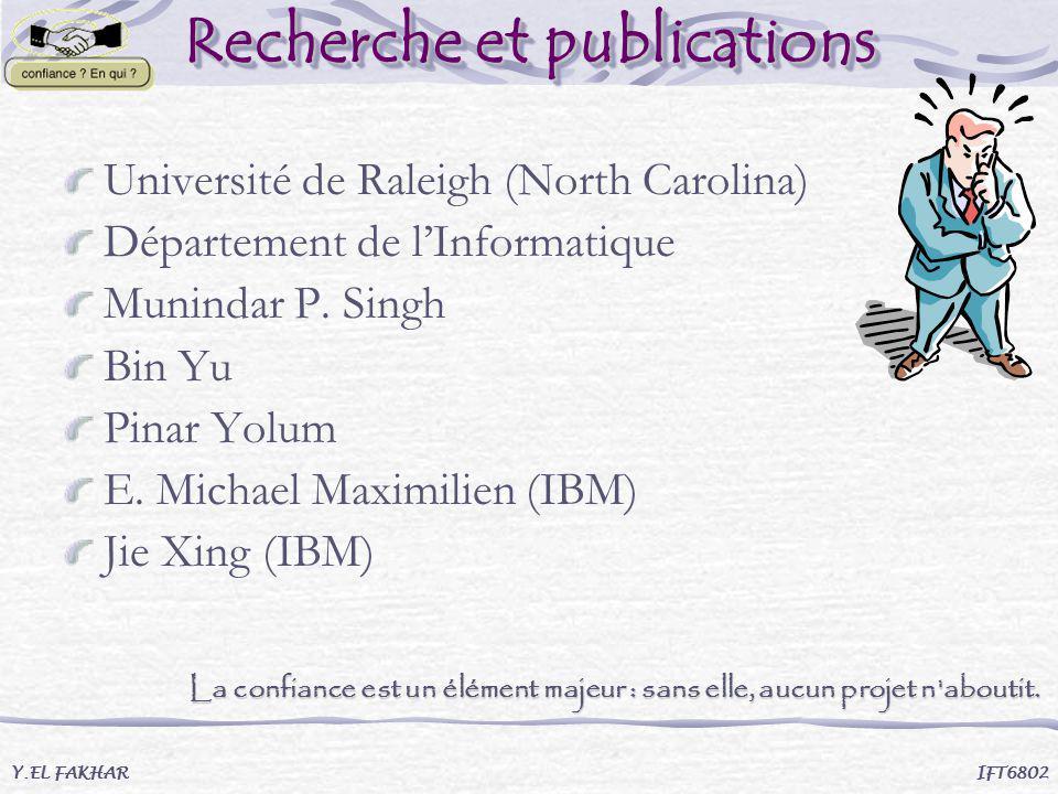 Recherche et publications Université de Raleigh (North Carolina) Département de lInformatique Munindar P. Singh Bin Yu Pinar Yolum E. Michael Maximili