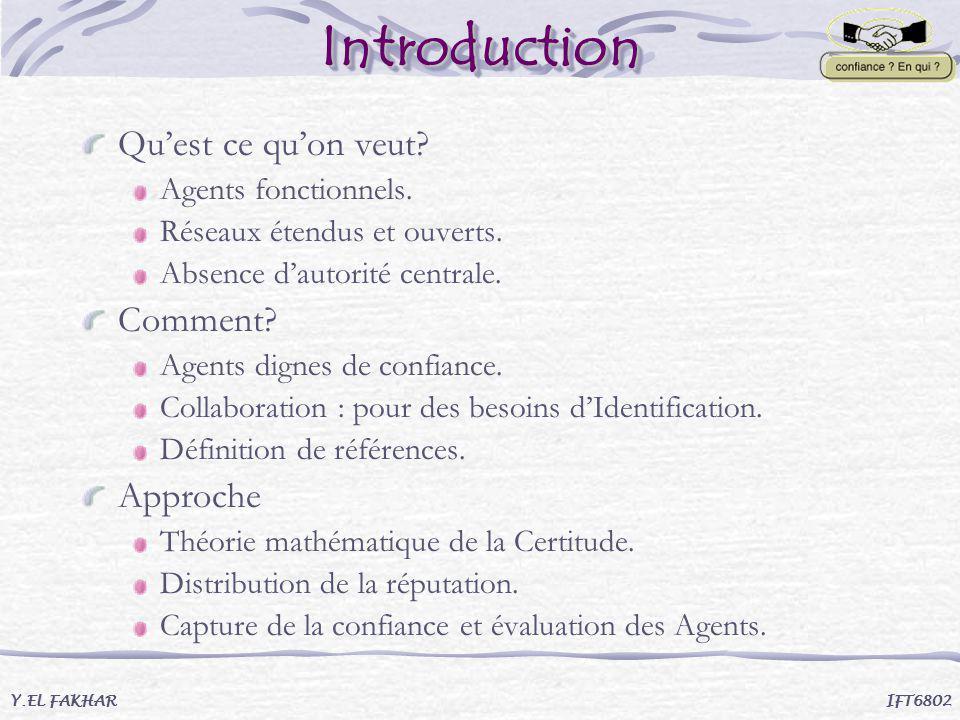 Définition 2 Pour une série de réponses de lAgent A j : S j ={s j1,s j2,…,s jH } et les deux seuils de confiance i et i de lAgent A i.