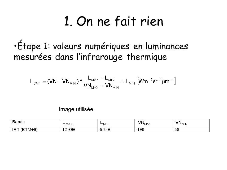 1. On ne fait rien Étape 1: valeurs numériques en luminances mesurées dans linfrarouge thermique Image utilisée