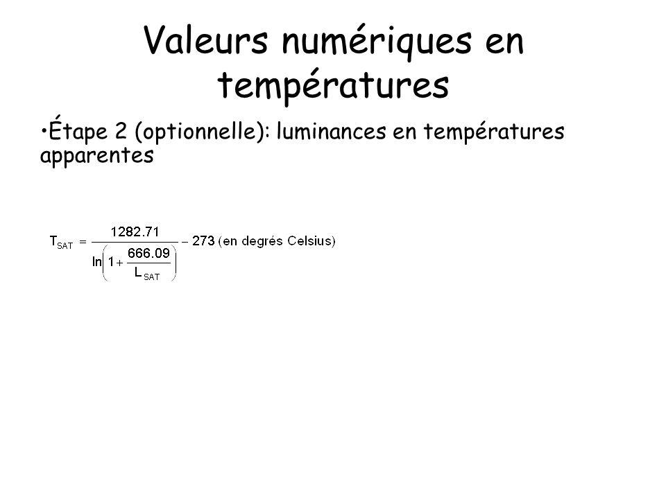Valeurs numériques en températures Étape 2 (optionnelle): luminances en températures apparentes