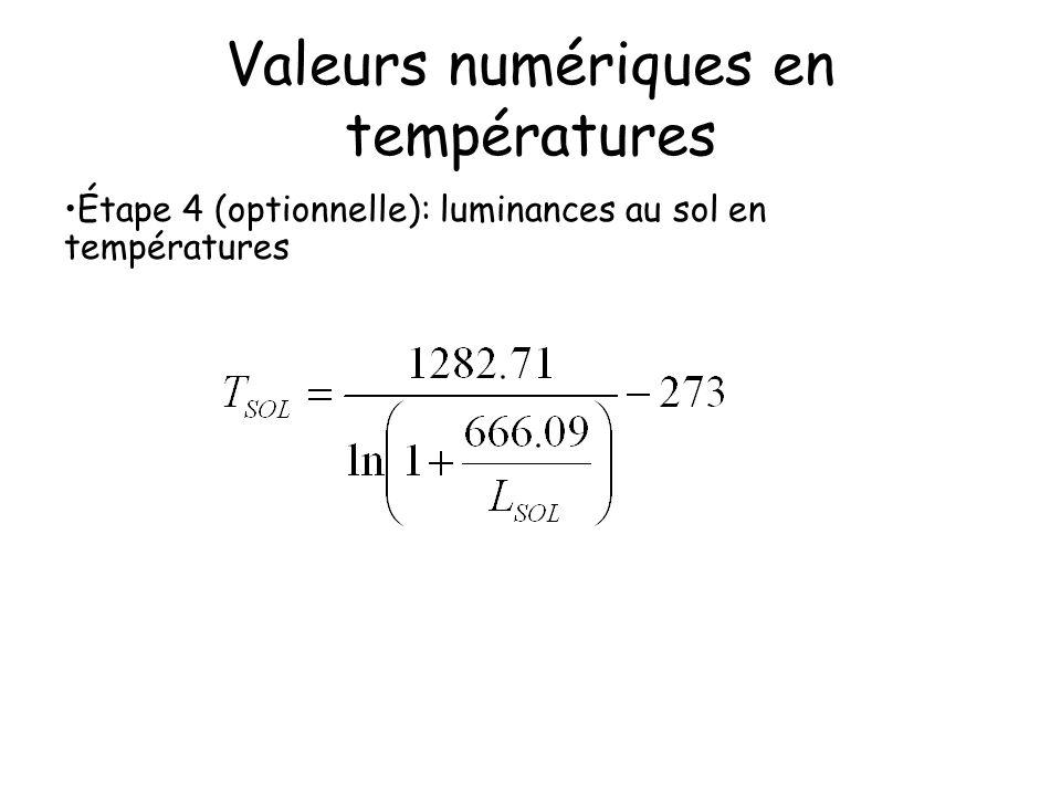 Valeurs numériques en températures Étape 4 (optionnelle): luminances au sol en températures