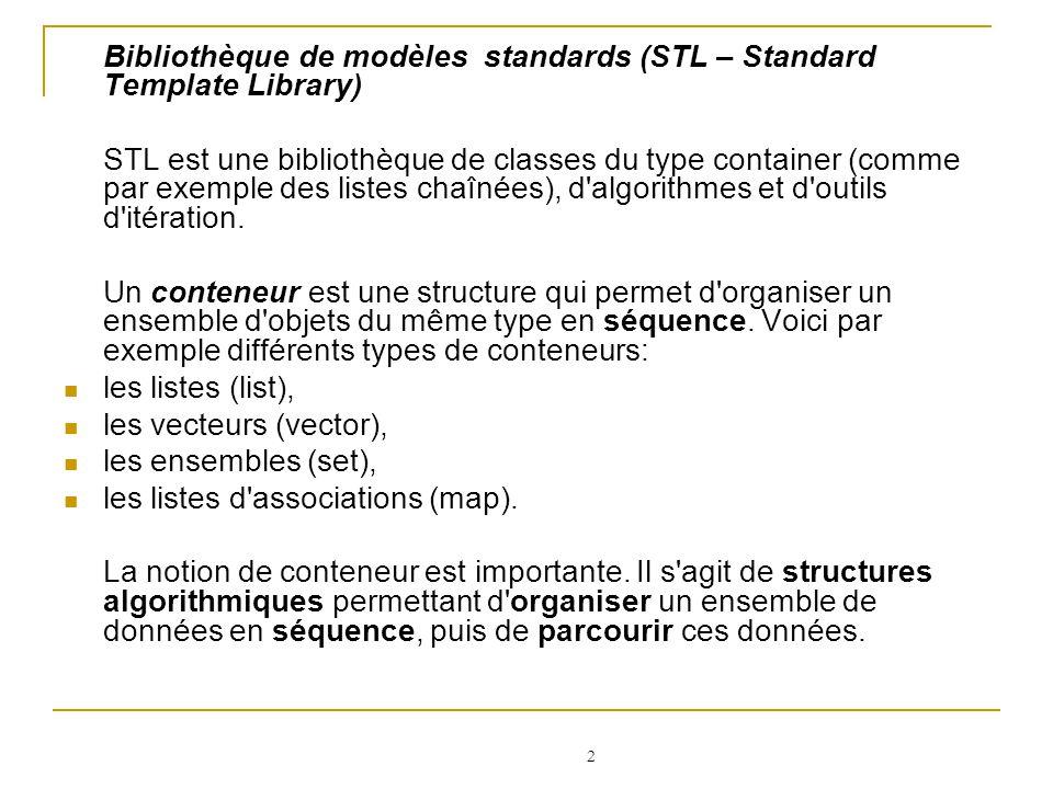 3 Namespaces : La bibliothèque standard se trouve entièrement dans le namespace std.