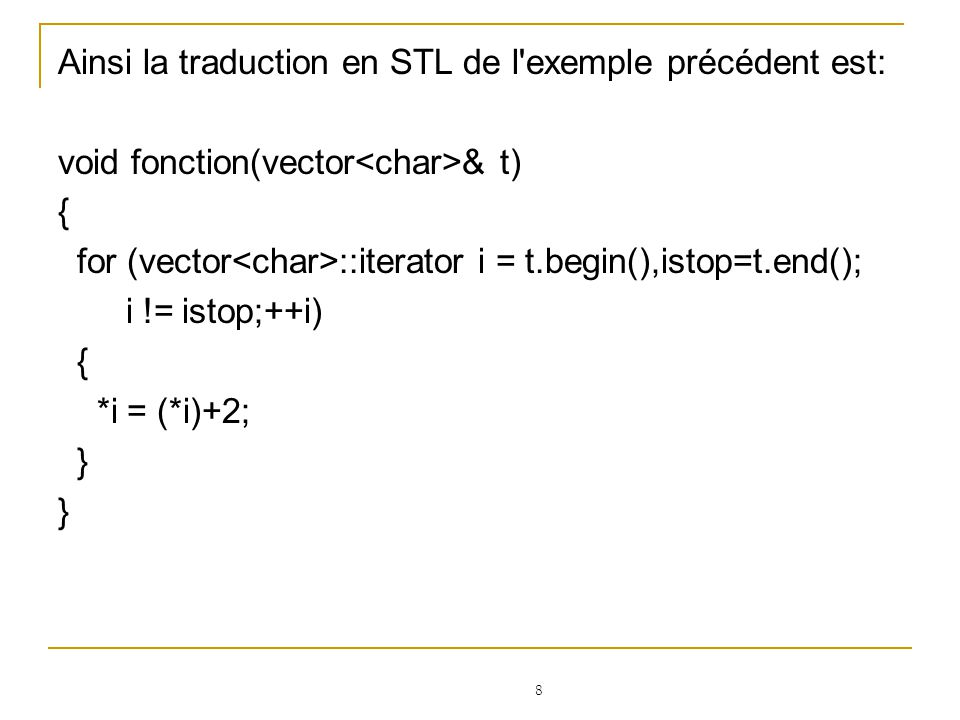 9 Exemple : // fichier vect.cpp (exemple des vecteurs : conteneur vector) #include using namespace std; class Cercle { private: double rayon; public: Cercle(double rayon = 5.0) { this->rayon = rayon; } double surface() { return 3.14159* rayon*rayon; } void afficher(char * mess = ) { cout << mess << <rayon: << rayon \n ; } };