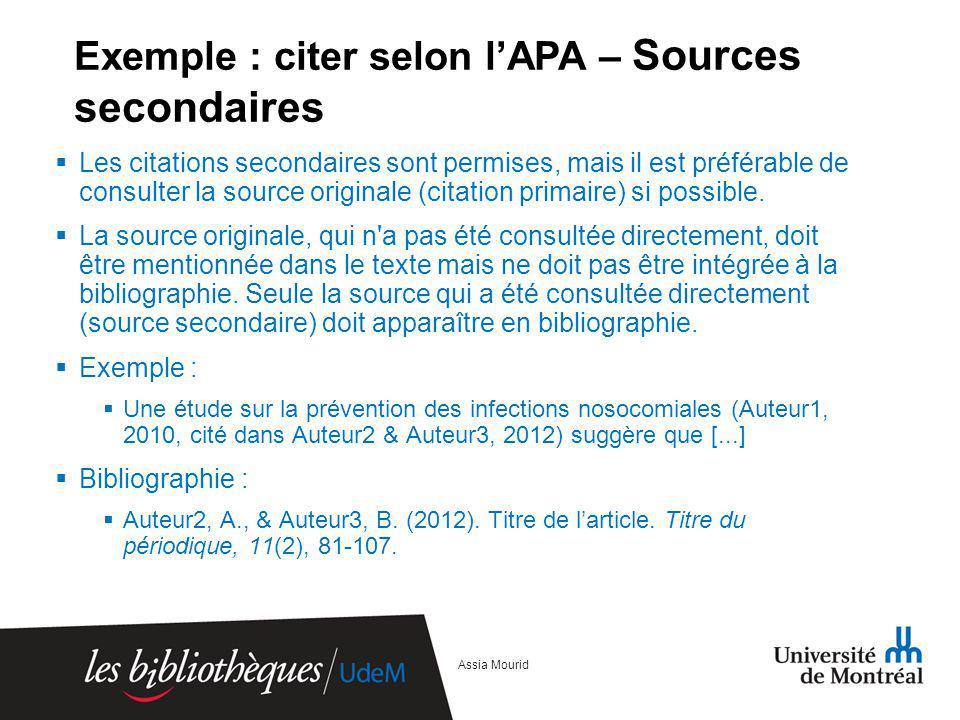 Exemple : citer selon lAPA – Sources secondaires Les citations secondaires sont permises, mais il est préférable de consulter la source originale (cit