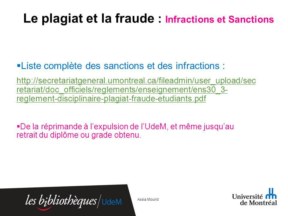 Le plagiat et la fraude : Infractions et Sanctions Liste complète des sanctions et des infractions : http://secretariatgeneral.umontreal.ca/fileadmin/