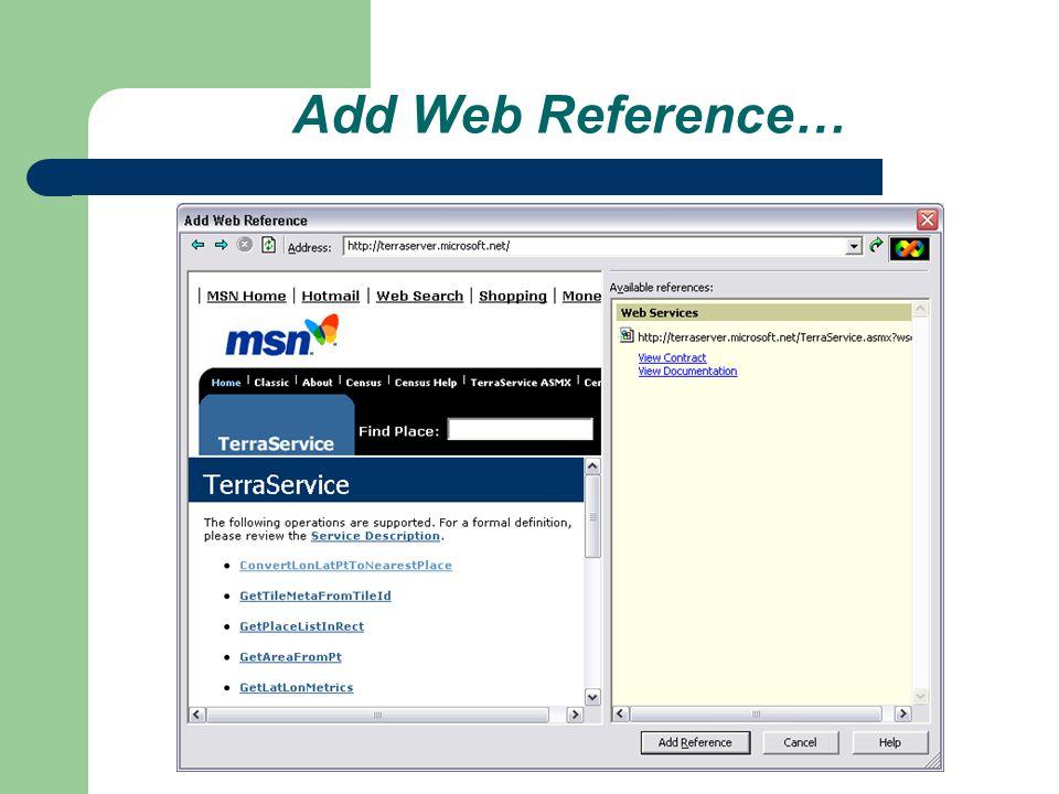 .NET TerraService Demo App – Utilisation des objets exposés par le Web Service comme sils étaient des objets locaux.