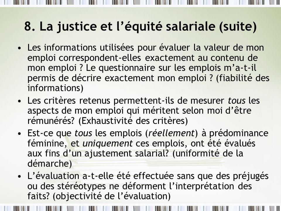 8. La justice et léquité salariale (suite) Les informations utilisées pour évaluer la valeur de mon emploi correspondent-elles exactement au contenu d