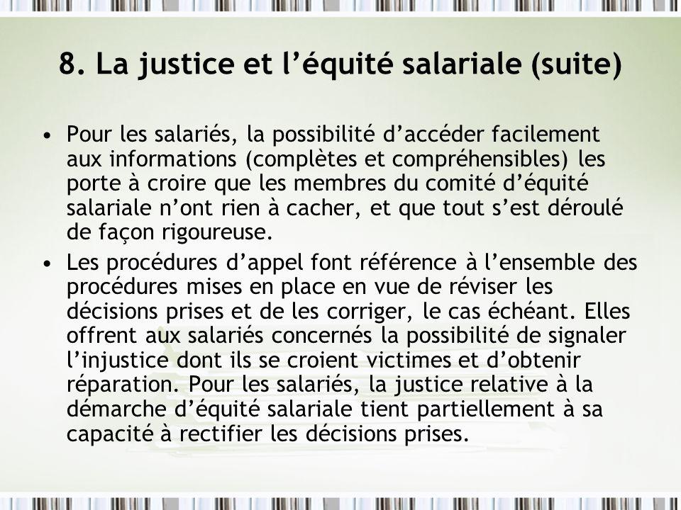 8. La justice et léquité salariale (suite) Pour les salariés, la possibilité daccéder facilement aux informations (complètes et compréhensibles) les p