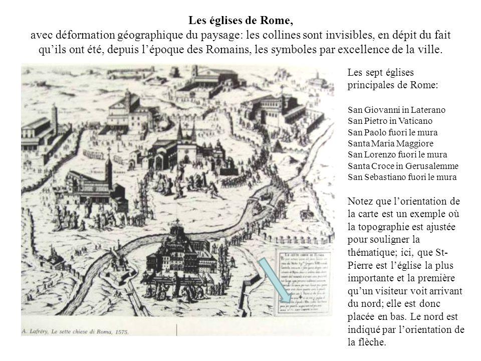 Les églises de Rome, avec déformation géographique du paysage: les collines sont invisibles, en dépit du fait quils ont été, depuis lépoque des Romains, les symboles par excellence de la ville.
