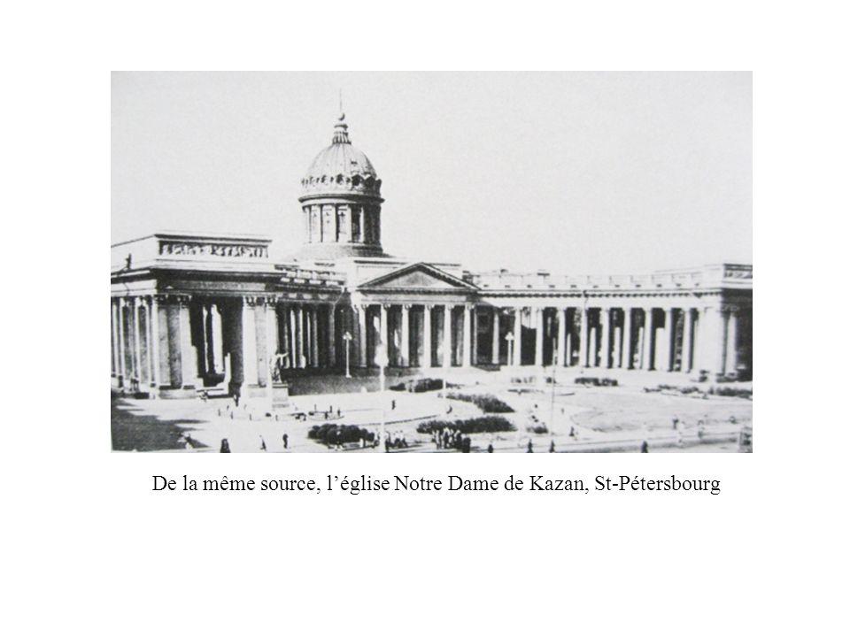 De la même source, léglise Notre Dame de Kazan, St-Pétersbourg