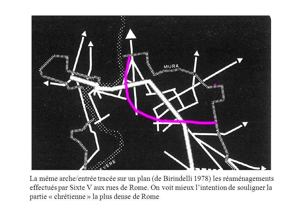 La même arche/entrée tracée sur un plan (de Birindelli 1978) les réaménagements effectués par Sixte V aux rues de Rome.