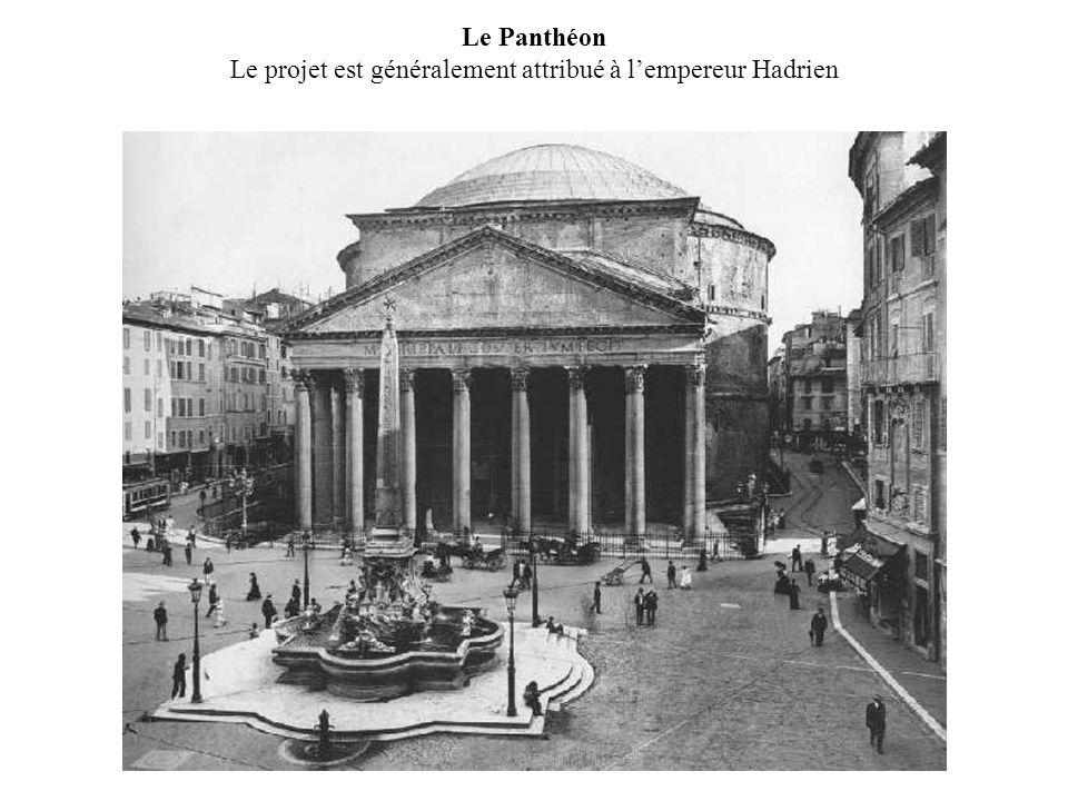 Le Panthéon Le projet est généralement attribué à lempereur Hadrien
