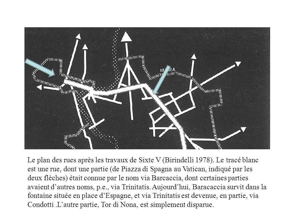 Le plan des rues après les travaux de Sixte V (Birindelli 1978). Le tracé blanc est une rue, dont une partie (de Piazza di Spagna au Vatican, indiqué
