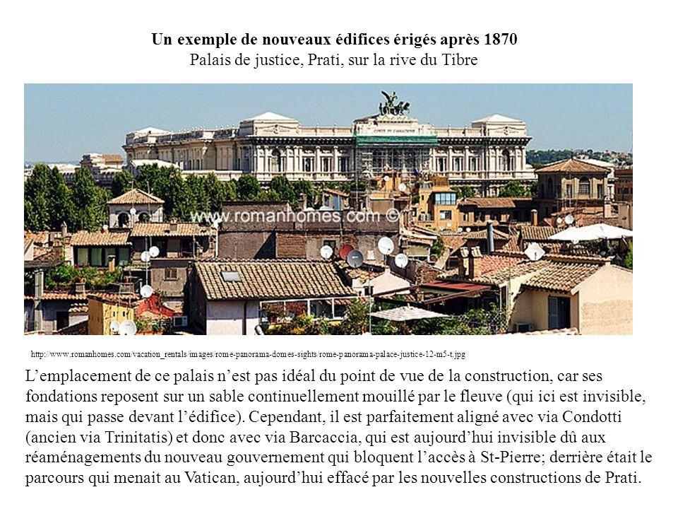 Un exemple de nouveaux édifices érigés après 1870 Palais de justice, Prati, sur la rive du Tibre http://www.romanhomes.com/vacation_rentals/images/rom