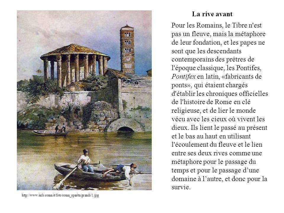 http://www.info.roma.it/foto/roma_sparita/grandi/1.jpg La rive avant Pour les Romains, le Tibre n'est pas un fleuve, mais la métaphore de leur fondati