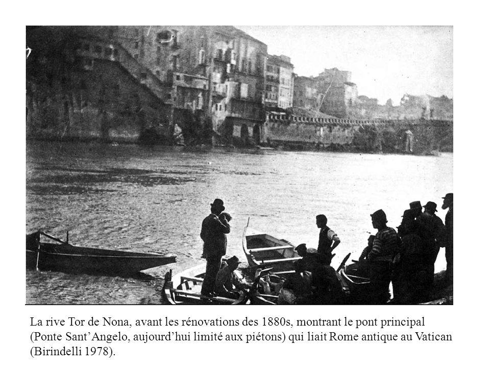 La rive Tor de Nona, avant les rénovations des 1880s, montrant le pont principal (Ponte SantAngelo, aujourdhui limité aux piétons) qui liait Rome antique au Vatican (Birindelli 1978).