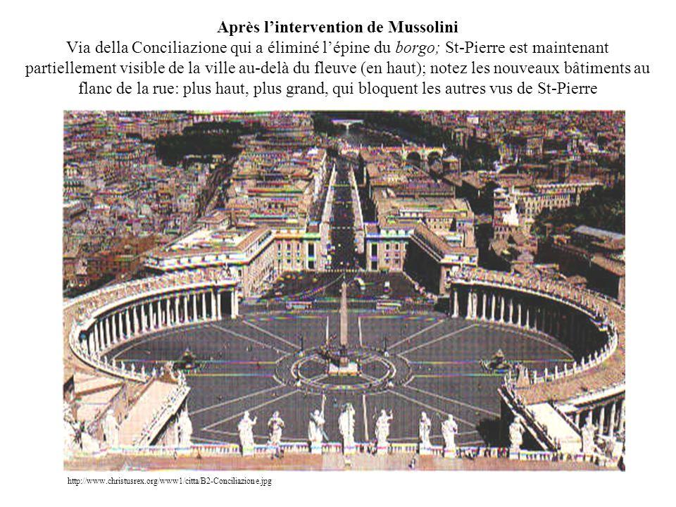Après lintervention de Mussolini Via della Conciliazione qui a éliminé lépine du borgo; St-Pierre est maintenant partiellement visible de la ville au-