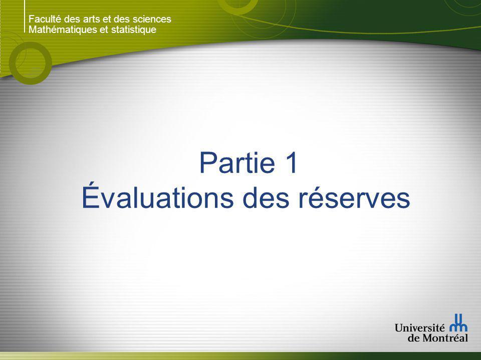 Faculté des arts et des sciences Mathématiques et statistique Partie 1 Évaluations des réserves